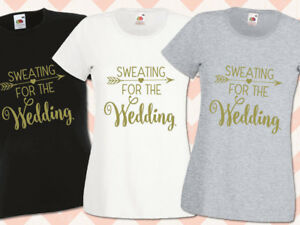 Sweating-for-the-Wedding-Gym-Bridal-Hen-Night-T-Shirts-Do-Party-Ladies-Printed