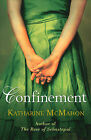 Confinement by Katharine McMahon (Paperback, 2009)
