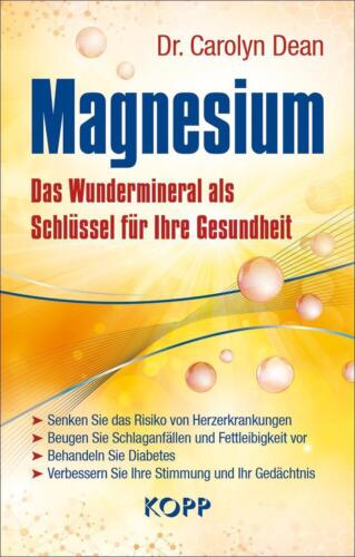 1 von 1 - Magnesium - Das Wundermineral und Schlüssel f. Ihre Gesundheit - C. Dean (2016)