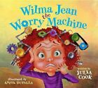 Wilma Jean The Worry Machine 9781937870010 by Julia Cook Book