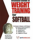 Ultimate Guide to Weight Training for Softball: Maximize Your Athletic Potential on the Diamond! by Price World Enterprises (Paperback, 2006)