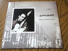 """JOHN HIATT - REAL FINE LOVE  7"""" VINYL PS"""