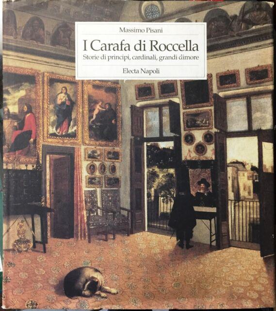 (Araldica) I CARAFA DI ROCCELLA - STORIE DI PRINCIPI, CARDINALI, GRANDI DIMORE