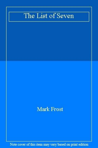 1 of 1 - The List of Seven By  Mark Frost. 9780099305118