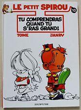 Petit Spirou 10 Tu comprendras quand tu s'ras grand TOME & JANRY éd Dupuis 2003