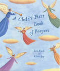 A Child's First Book of Prayers by Lois Rock (Hardback, 2002)