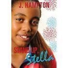 Stand up Stella 9781628714418 by J Hampton Paperback
