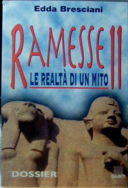 RAMESSE II. Le realtà di un mito / EDDA BRESCIANI,GIUNTI EDITORE 1998 - DOSSIER