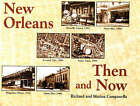 New Orleans Then and Now by Marina Campanella, Richard Campanella (Paperback, 1999)