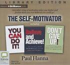 The Self-Motivator by Paul Hanna (CD-Audio, 2013)