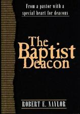 The Baptist Deacon by Robert E. Naylor (1998, Paperback)
