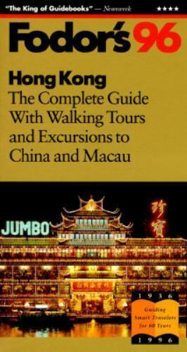 Hong Kong '96 : The Complete Guide with Walking Tours and Excursions to China...