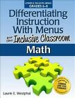 Differentiating Instruction With Menus for The Inclusive Classroom Math Grades