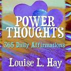 Power Thoughts: 365 Daily Affirmations by Louise Hay (Paperback, 2005)