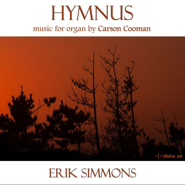 Erik Simmons - Hymnus: Music for organ by Carson Cooman