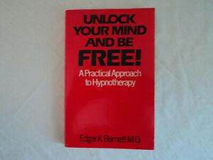 EDGAR A. BARNETT M.D. Unlock Your Mind And Be Free ...