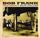 Red Neck Blue Collar 0823862002124 by Bob Frank CD