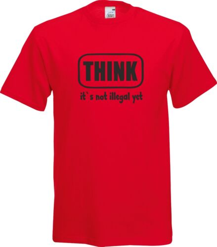 THINK IT/'S NOT ILLEGAL YET FUNNY GIFT SARCASM XMAS T SHIRT
