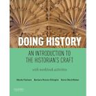 Doing History: An Introduction to the Historian's Craft, with Workbook Activities by Wendy Pojmann, Karen Mahar, Barbara Reeves-Ellington (Paperback, 2015)