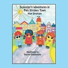 Scooster's Adventures in Two Strokes Town 9781481787345 by Alan Sparham