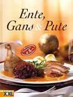 Ente, Gans und Pute von Elisabeth Bangert (2010, Gebundene Ausgabe)