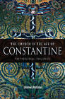 The Church in the Age of Constantine: The Theological Challenges by Johannes Roldanus (Paperback, 2006)