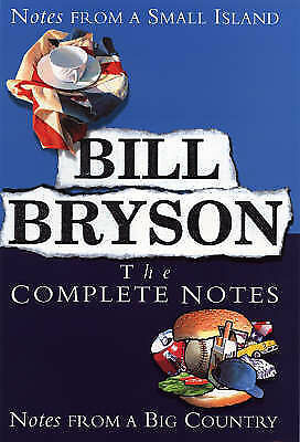 Bill Bryson The Complete Notes: Notes from a Small Island / Notes from a Big Cou