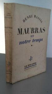 Henri Massis Maurras Y Nuestra Temps T. 1 La Palatine París-ginebra Brochr 1951