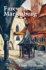 Farewell Marienburg by Claus Neumann 9780595398256 Paperback 2007