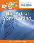 The Complete Idiot's Guide to the Art of Songwriting by Casey Kelly, David Hodge (Paperback, 2011)