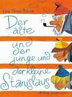 Der alte und der junge und der kleine Stanislaus von Vera Ferra-Mikura (2013, Gebundene Ausgabe)