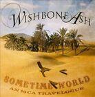 Sometime World: An MCA Travelogue by Wishbone Ash (CD, May-2010, 2 Discs, Geffen)