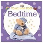 Bedtime by DK Publishing (Board book, 2014)