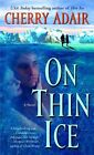 On Thin Ice: A Novel by Cherry Adair (Paperback, 2005)