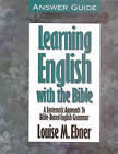 Learning English with the Bible Answer Guide by Louise M Ebner, Answer Guide (Paperback / softback)