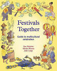 Festivals Together: A Guide to Multi-Cultural Celebration by Sue Fitzjohn, Minda Weston, Judy Large (Paperback, 1993)