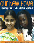 Our New Home: Immigrant Children Speak by Second Story Press (Paperback, 2007)