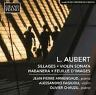L. Aubert: Sillages; Violin Sonata; Habanera; Feuille D'Images (CD, Aug-2015, Grand Piano)