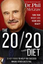 The 20/20 Diet : Turn Your Weight Loss Vision into Reality by Phil McGraw (2015, Hardcover)