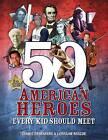 50 American Heroes Every Kid Should Meet (2nd Revised Edition) by Dennis Denenberg (Paperback / softback, 2016)