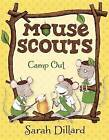 Mouse Scouts: Camp Out by Sarah Dillard (Paperback, 2016)
