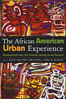 The African American Urban Experience: Historical, Contemporary, and Comparative Perspectives by St Martin's Press (Paperback, 2004)