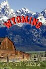 Wyoming 9781456810818 by Anthony F SR Polizzi Paperback