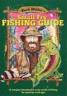 Buck Wilder's Small Fry Fishing Guide: A Complete Introduction to the World of Fishing for Small Fry of All Ages by Tom Smith, Mark Herrick (Hardback, 1995)