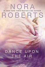 Three Sisters Island Trilogy: Dance upon the Air Bk. 1 by Nora Roberts (2015, Paperback)