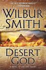 Desert God von Wilbur Smith (2014, Gebundene Ausgabe)