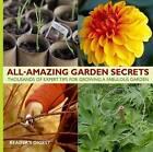 All Amazing Garden Secrets: Thousands of Expert Tips for Growing a Fabulous Garden by Reader's Digest (Paperback, 2009)