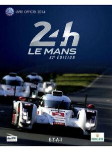 24 heures Le Mans 2014 82e édition Livre officiel / Christian Moity / Edition ET