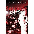 Salvage Rights by Reynolds RC PUBLISHAMERICA Paperback