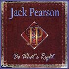 Do What's Right by Jack Pearson (CD, Jan-2007, CD Baby (distributor))
